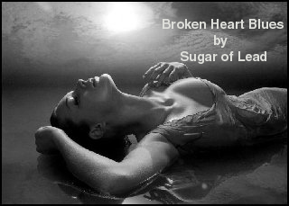 Broken Heart Blues, by Sugar of Lead on OurStage