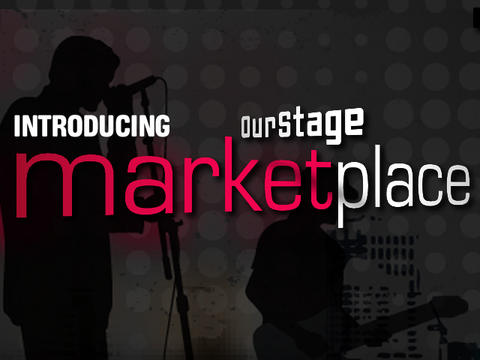 Welcome to the OurStage Marketplace, by OurStage Productions on OurStage