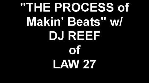 Beat Makin' w/ DJ REEF, by LAW 27 on OurStage