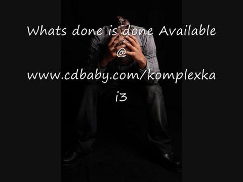 Whats Done Is Done, by Komplex Kai on OurStage