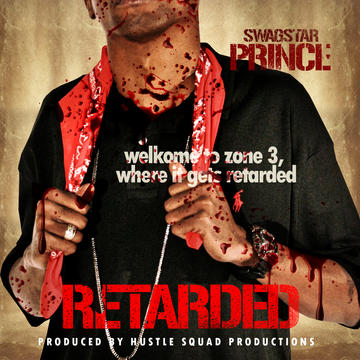 SwagStar Prince-Retarded, by SwagStar Prince on OurStage