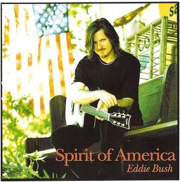 Spirit of America, by Eddie Bush on OurStage