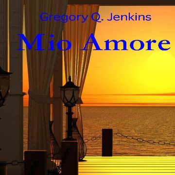 Mio Amore, by Gregory Q. Jenkins on OurStage