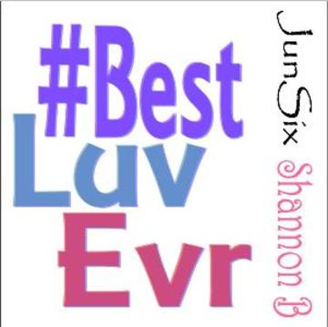 #bestluvevr, by JunSix on OurStage