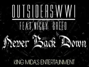 Outsiderswwi - ( Audio ) Never back down , by the outsiders we want in on OurStage