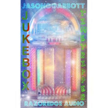 JUKEBOX TIMETRIPPER, by JASONGGABBOTT on OurStage