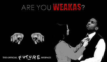 WEAKAS , by FUTURE FT. THEOPHILUS LONDON on OurStage