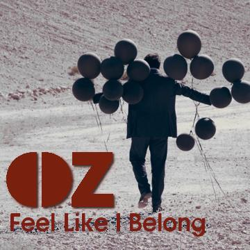 Feel Like I Belong, by Oz band on OurStage