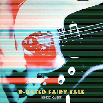 R-rated Fairy Tale, by Indigo Quest on OurStage