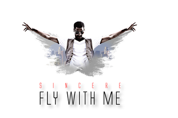 Fly With Me, by Sincere on OurStage