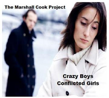 Crazy Boys, Conflicted Girls, by The Marshall Cook Project on OurStage