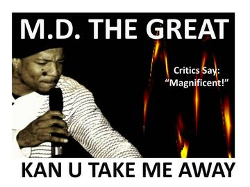 Take me away, by MD The Great on OurStage