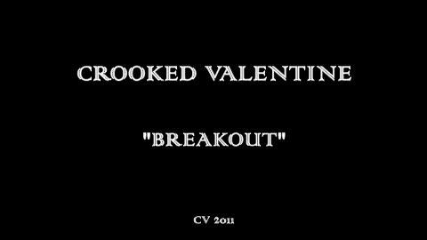 Break Out - Live Music Video, by Crooked Valentine on OurStage