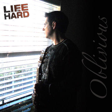 Oblivious, by Life is Hard on OurStage