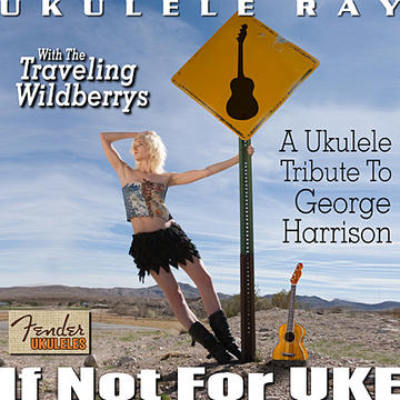 George Harrison Ukulele Tribute Album, by Ukulele Ray on OurStage