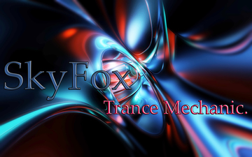 Trance Mechanic.., by SKYFOX on OurStage