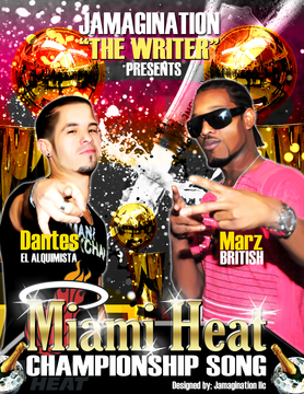 MIAMI HEAT CHAMPIONSIP SONG, by Marz British ft Dantes El Alquimista on OurStage