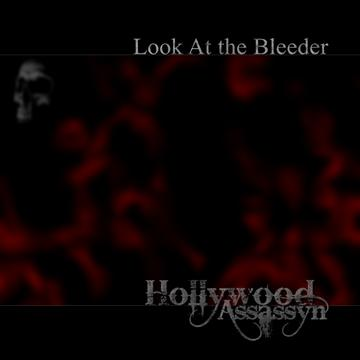 Look At the Bleeder (Beau Hill Mix), by Hollywood Assassyn on OurStage