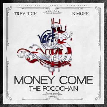 MONEY COMES, by The Foodchain ft B.More & Trev Rich on OurStage