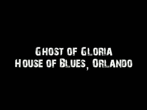 Ghost of Gloria - House of Blues, by Ghost of Gloria on OurStage