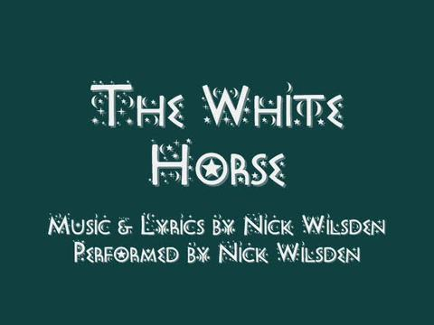 The White Horse, by Nick Wilsden on OurStage