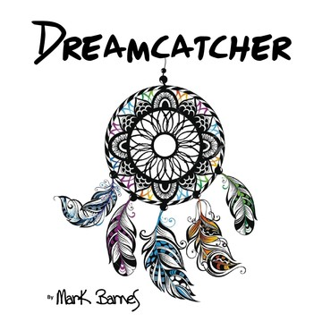 Dreamcatcher, by Mark Barnes on OurStage