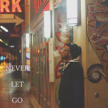 Never Let Go (Prod. By SaganTheBoho), by Josh Onyx on OurStage