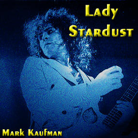 Lady Stardust, by Mark Kaufman on OurStage