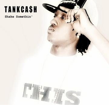 Shake Somethin', by TankCash on OurStage