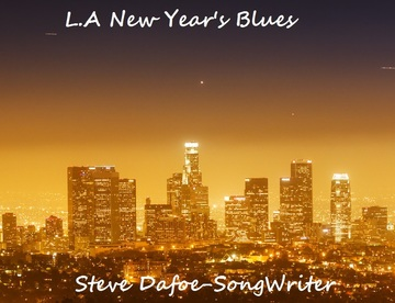LA New Years Blues, by Steve Dafoe-SongWriter on OurStage