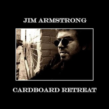 Cardboard Retreat, by Jim Armstrong on OurStage