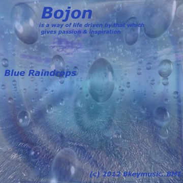 Blue Raindrops, by Bobby Jon Key on OurStage