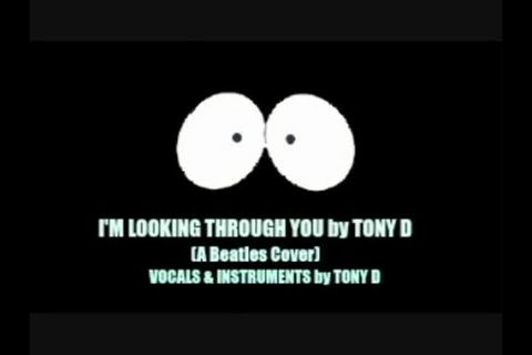 (The Video) I'M LOOKING THROUGH YOU by TONY D, by TONY D  on OurStage