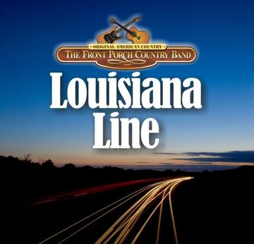 Louisiana Line, by The Front Porch Country Band on OurStage