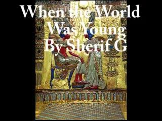 When the World Was Young, by Sherif G on OurStage