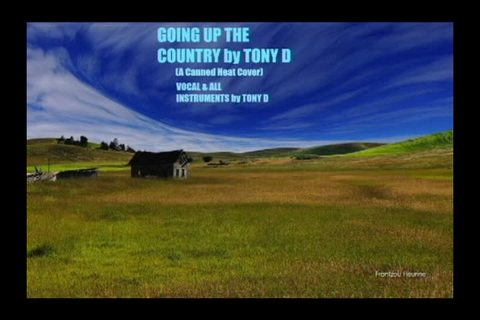 (The Video) Going Up The Country by TONY D, by TONY D  on OurStage