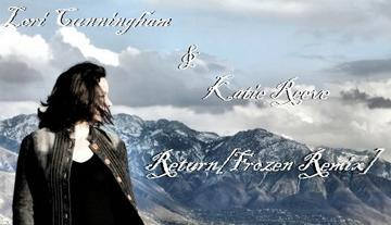 Return [Frozen Ray Remix], by Lori Cunningham / Katie Reeve on OurStage