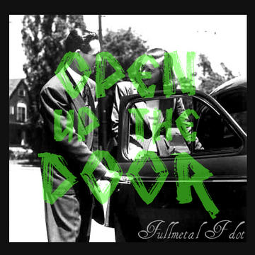 Open Up The Door (Clean), by Fullmetal F dot on OurStage