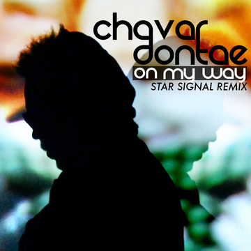 On My Way (Star Signal Remix), by Chavar Dontae on OurStage