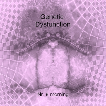 Nr.6 morning (Live improvisation), by Genetic Dysfunction on OurStage