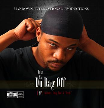 Take Ya Du Rag Off, by Mandown-IP on OurStage