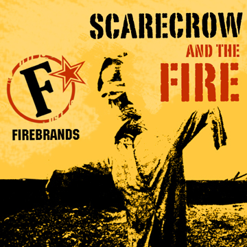 Scarecrow and The Fire, by FIREBRANDS on OurStage