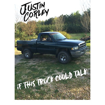 If This Truck Could Talk, by Justin Corley on OurStage