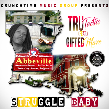 Struggle Baby (feat. Gifted Maze), by TRU Tactics on OurStage