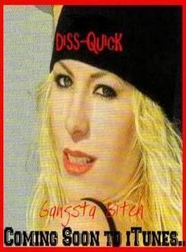 Gangsta Bitch, by Diss-Quick on OurStage
