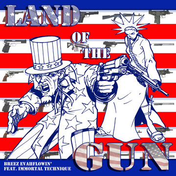 Land of the Gun, by Breez Evahflowin feat. Immortal Technique on OurStage