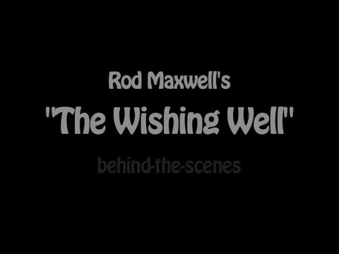 """Behind the scenes of Rod Maxwell's """"The Wishing Well"""", by thewishingwellmovie on OurStage"""