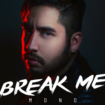 Break Me, by MONO on OurStage