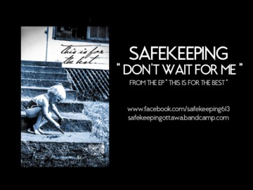 Don't Wait For Me, by Safekeeping on OurStage
