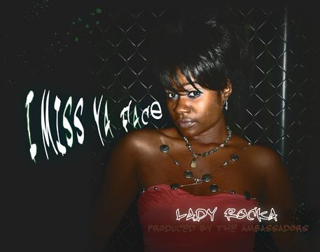 I Miss Ya Face, by Lady Rocka on OurStage